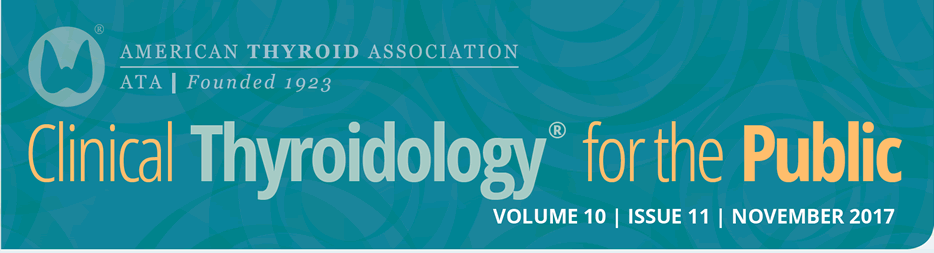 Clinical Thyroidology for the Public Volume 10 Issue 11