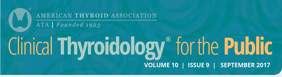 Clinical Thyroidology for the Public Volume 10 Issue 9