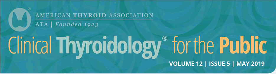 Clinical Thyroidology for the Public Volume 12 Issue 5