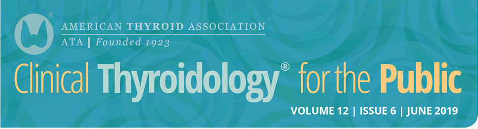 Clinical Thyroidology for the Public Volume 12 Issue 6
