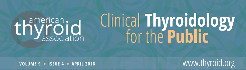 Clinical Thyroidology for the Public Volume 9 Issue 4