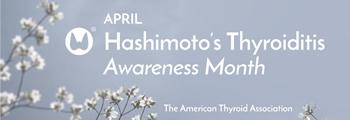 Hashimoto's Thyroiditis Awareness Month
