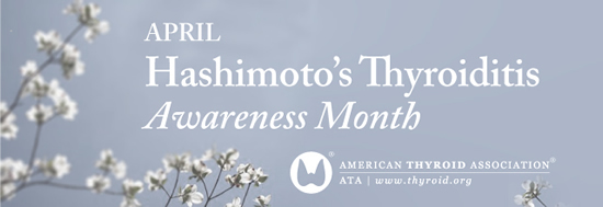 Thyroid & Hashimoto's Thyroiditis Awareness Month