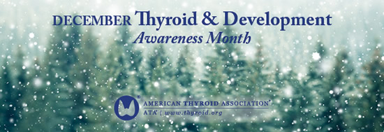 December is Thyroid & Development Awareness Month