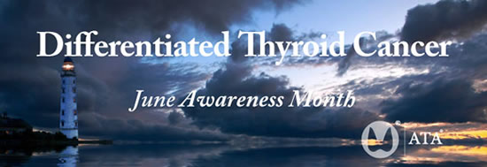 June is Differentiated Thyroid Cancer Awareness Month