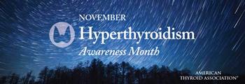 Hyperthyroidism Awareness Month