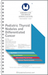 Pediatric Thyroid Nodules and Differentiated Cancer GUIDELINES Pocket Card