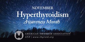 November is Hyperthyroidism Awareness Month