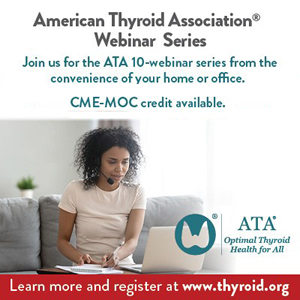 American Thyroid Association 2020 Webinar Summer Series