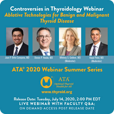 Controversies in Thyroidology Webinar Ablative Technologies for Benign and Malignant Thyroid Disease
