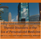 ATA Spring 2010 Thyroid Disorders in the Era of Personalized Medicine