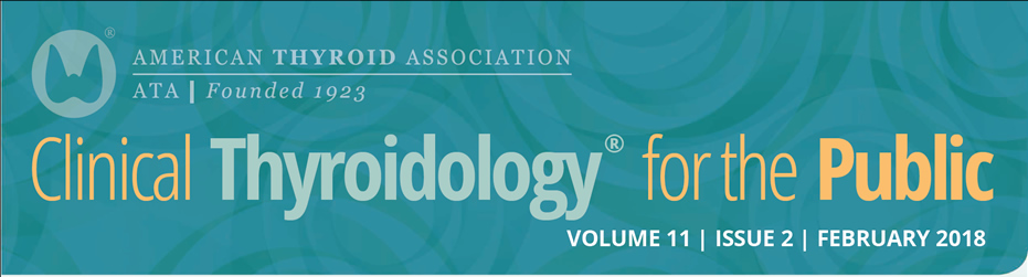 Clinical Thyroidology for the Public Volume 11 Issue 2