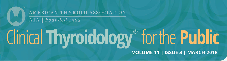 Clinical Thyroidology for the Public Volume 11 Issue 3
