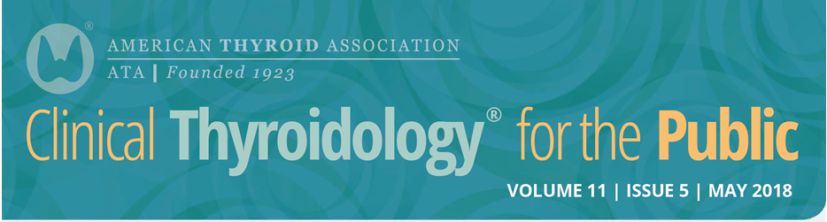 Clinical Thyroidology for the Public Volume 11 Issue 5