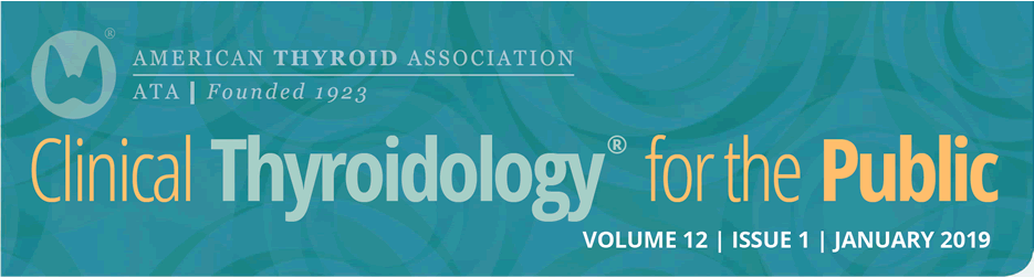 Clinical Thyroidology for the Public Volume 12 Issue 1