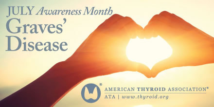 July is Graves' Disease Awareness Month