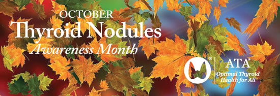 October is Thyroid Nodules Awareness Month