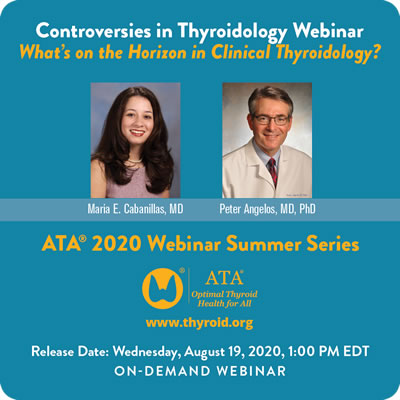 Controversies in Thyroidology Webinar What's on the Horizon in Clinical Thyroidology?