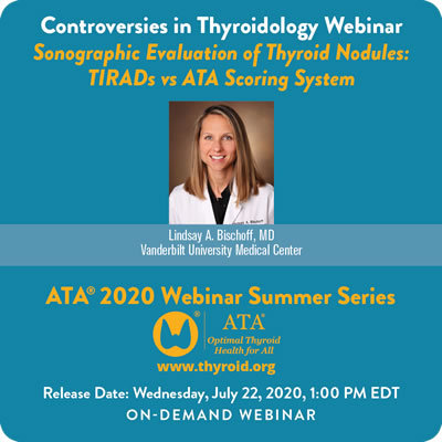Controversies in Thyroidology Webinar Sonographic Evaluation of Thyroid Nodules: TIRADs vs ATA Scoring System